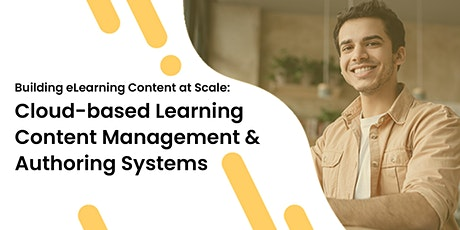 Building Content at Scale - Learning Content Management & Authoring System tickets