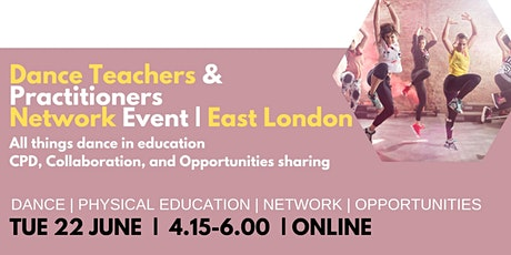 Dance Teachers & Practitioners Network Event | East London tickets