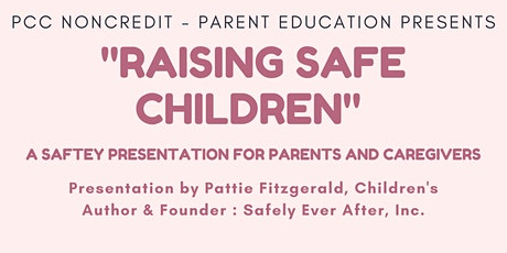 """""""Raising Safe Children"""" A Safety Presentation for Parents and Caregivers tickets"""