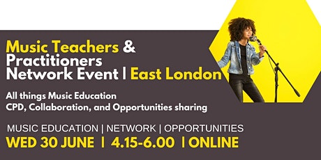 Music Teachers & Practitioners Network Event | East London tickets