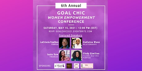 Sixth Annual Goal Chic Empowerment Conference tickets
