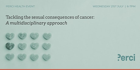 Tackling the sexual consequences of cancer: a multidisciplinary approach. tickets