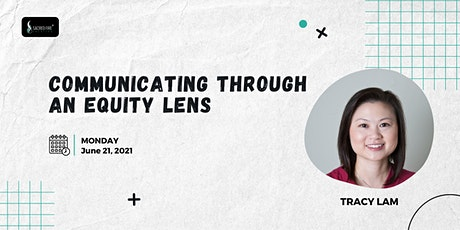 Communicating through an Equity Lens | Tracey Lam of Partners in Diversity tickets