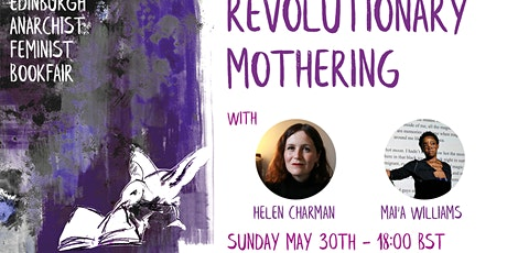 Revolutionary Mothering with Mia'a Williams and Helen Charman tickets