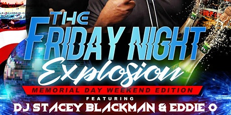 Friday Night Explosion - Memorial Day Weekend tickets