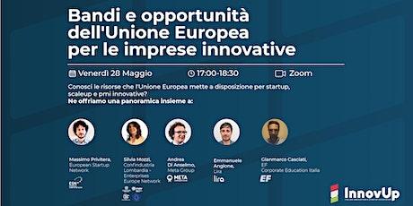 Bandi e opportunità dell'Unione Europea per le imprese innovative biglietti