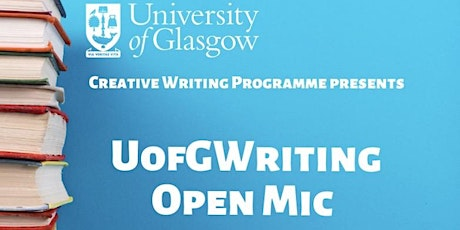 University of Glasgow Creative Writing Centre Open Mic tickets