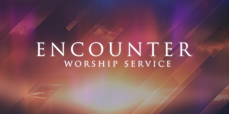 Encounter Worship Service tickets