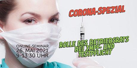 Corona-Spezial: Rolle des Betriebsrats bei Impf- und Testpflicht Tickets