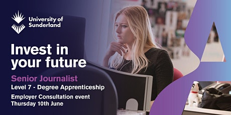 L7 Senior Journalist Degree Apprenticeship - Employer Consultation Event tickets