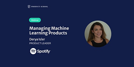 Webinar: Managing Machine Learning Products by Spotify Product Leader tickets