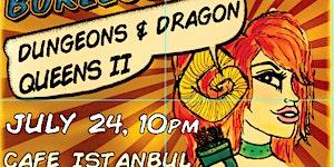 Dungeons & Dragon Queens: A Live Action Pen & Pasties...