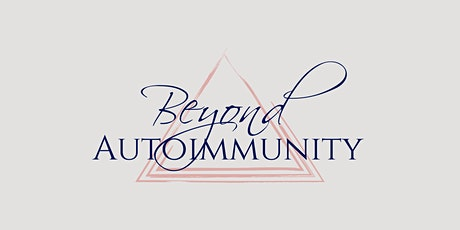 Beyond Autoimmunity - Supporting Resilient & Boundaried Women INFO SESSION tickets
