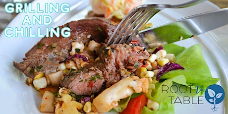 """""""Grilling and Chilling"""": Root to Table's Summer Celebration tickets"""