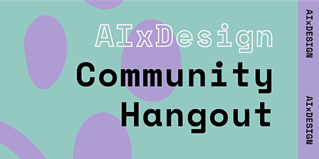 AI x Design Community Hangout tickets