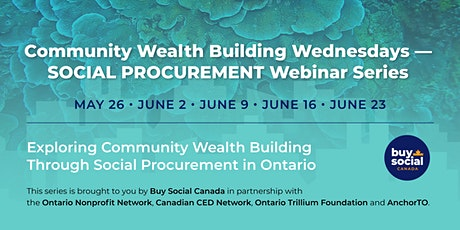 Community Wealth Building Wednesdays — Social Procurement Webinar Series tickets