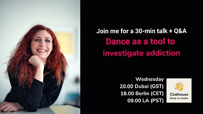 ClubHouse Talk: Dance as a tool to investigate addiction [Free] tickets