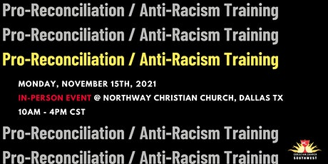 Pro-Reconciliation/Anti-Racism Training (IN PERSON) tickets