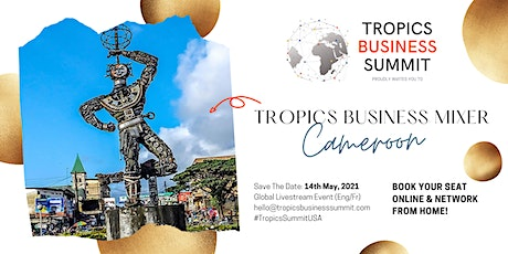 Tropics Business Mixer (Cameroun) | TROPICS BUSINESS SUMMIT tickets