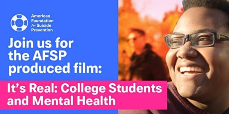 It's Real: College Students and Mental Health Virtual Viewing and Talk tickets