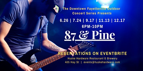 Downtown Outdoor Concert Series with 87& Pine! tickets