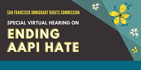 Ending AAPI Hate: San Francisco Immigrant Rights Commission Special Hearing entradas
