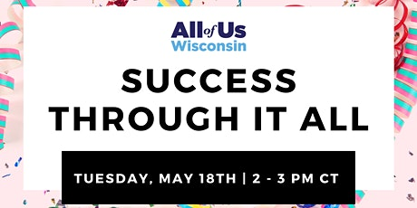 Success Through It All - All of Us Research Program Wisconsin tickets