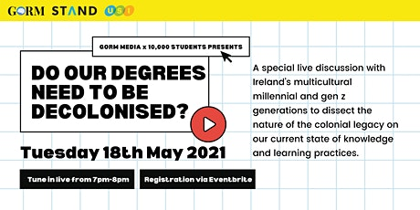 Gorm Media Live Episode: Do our degrees need to be decolonised? tickets