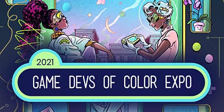 2021 Game Devs of Color Expo Online Tickets
