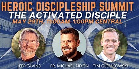 Heroic Discipleship Summit: The Activated Disciple tickets