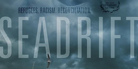 Seadrift Documentary Panel Discussion: Race, Refugees, and Redemption tickets