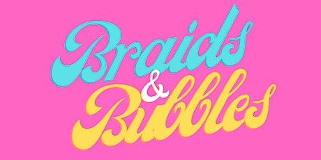 Braids & Bubbles tickets