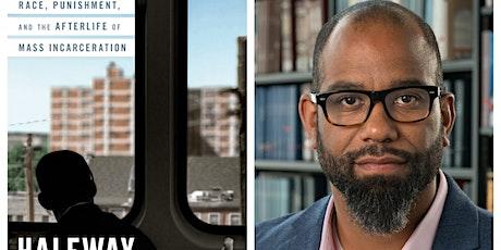 "Human Rights Book Salon: Reuben Jonathan Miller - ""Halfway Home"" tickets"