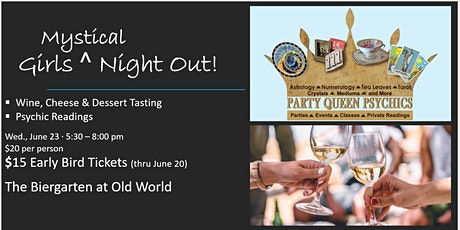 Girls Mystical Nite  Out Wine, Cheese, Dessert Tasting and Psychic Readings tickets