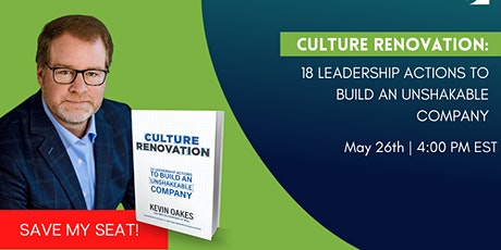 Culture Renovation™: 18 Leadership Actions To Build An Unshakeable Company tickets