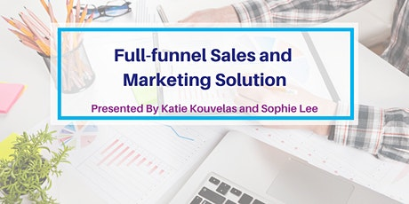 Full Funnel Marketing and Sales Solution Workshop & Happy Hour tickets
