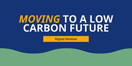 MOVING to a Low Carbon Future tickets