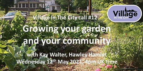 Call #12: Growing your garden and your community with Kay Walter tickets