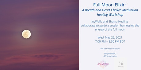 Full Moon Elixir: A Breath and Heart Chakra Meditation Healing Workshop tickets