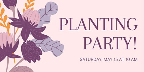Planting Party! tickets