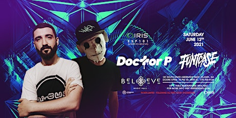 Doctor P & Funtcase - IRIS ESP101 [Learn To Believe] Saturday, June 12th tickets