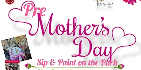 Copy of Pre Mothers Day Sip and Paint on the Park tickets