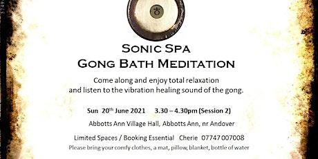Sonic Spa Gong Bath Meditation - 20th June 2021 (3.30pm Abbotts Ann Hall) tickets