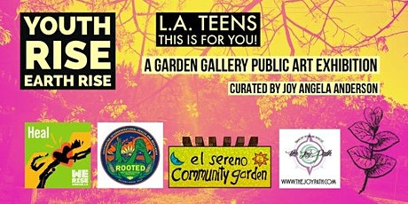 YouthRise X EarthRise!  Garden Gallery Public Art Exhibition tickets
