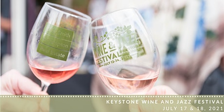 Keystone Wine and Jazz Festival - July 17 & 18, 2021 - 1pm-5pm Daily tickets