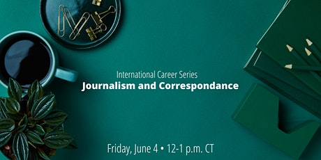International Career Series: Journalism and Coorespondence tickets