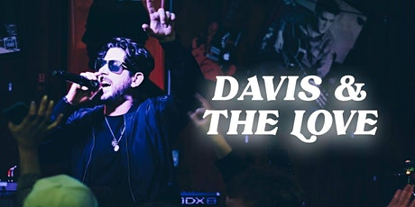 Davis & The Love (Bruno Mars, Justin Timberlake, The Weeknd and much more) tickets