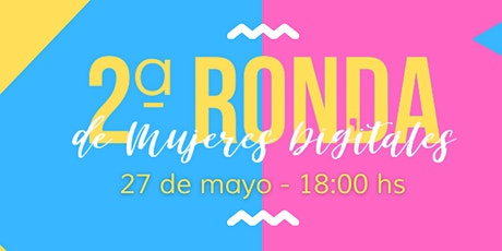 2ª Ronda de Mujeres Digitales: edición Maldonado boletos