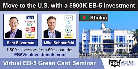 U.S. Green Card Virtual Seminar – Khulna, Bangladesh tickets