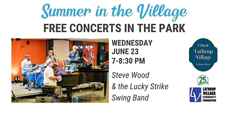 Summer in the Village Concert Series: Steve Wood & Lucky Strike Swing Band tickets